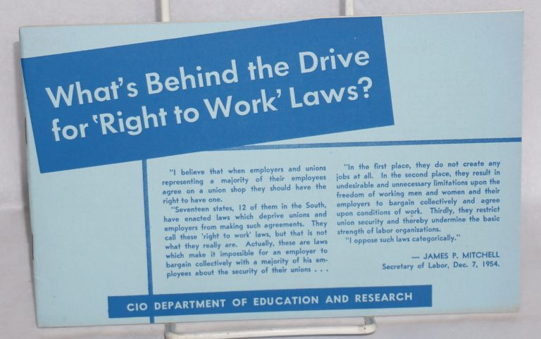 What's behind the drive for 'right to work' laws? Dept. of Education and Research Congress of Industrial Organizations.