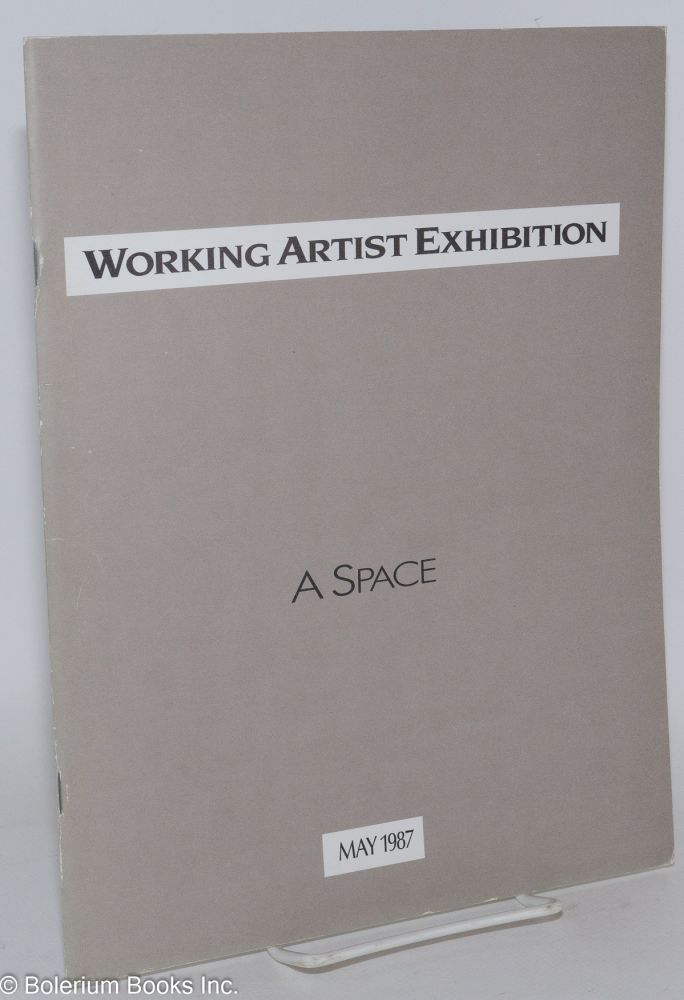 Working artist exhibition catalogue; A Space, May 1987. Stephen Aird, Cathy Busby, Joyce Blair, Ken Allan.