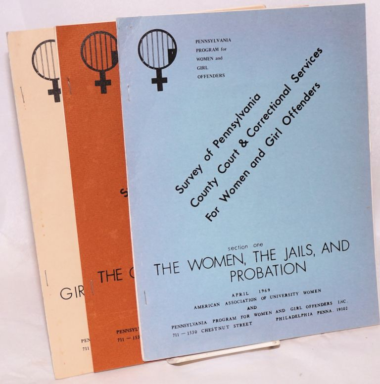 Survey of Pennsylvania county court and correctional services for women and girl offenders. Parts 1-3