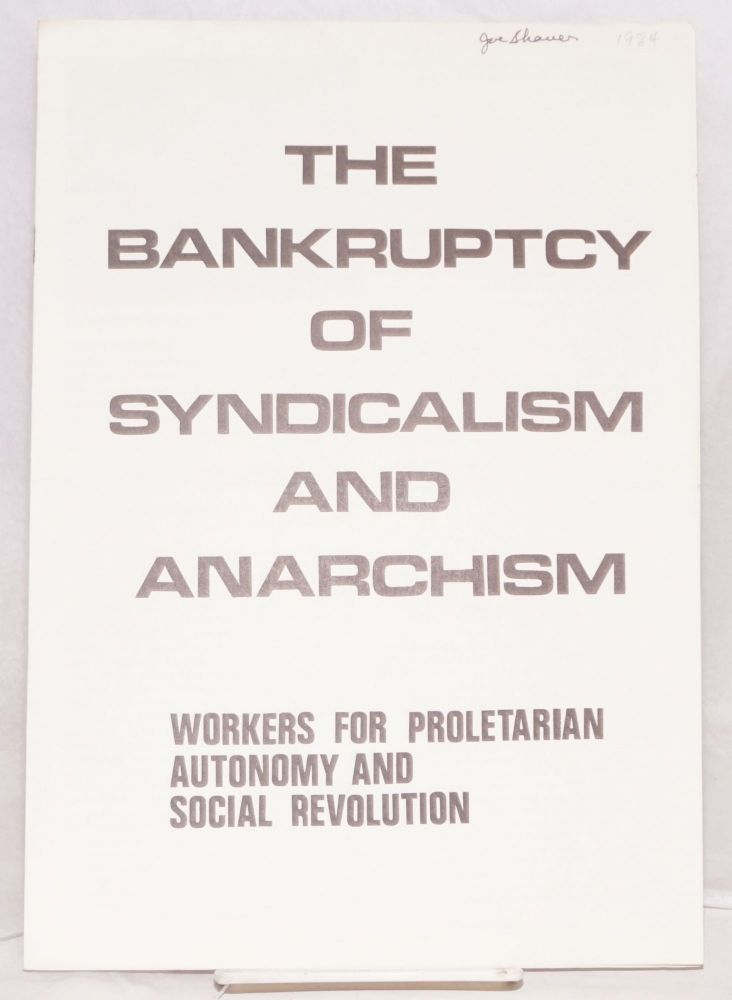 The bankruptcy of syndicalism and anarchism. Workers for Proletarian Autonomy, Social Revolution.