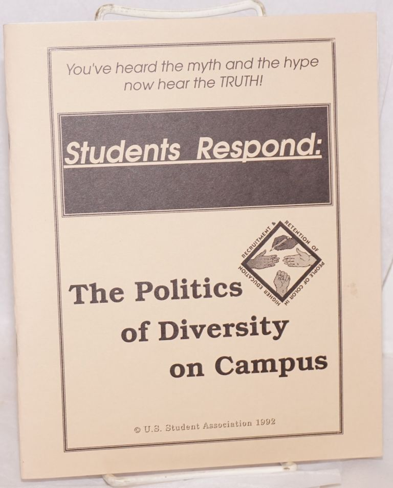 Students respond: the politics of diversity on campus. United States Student Association.