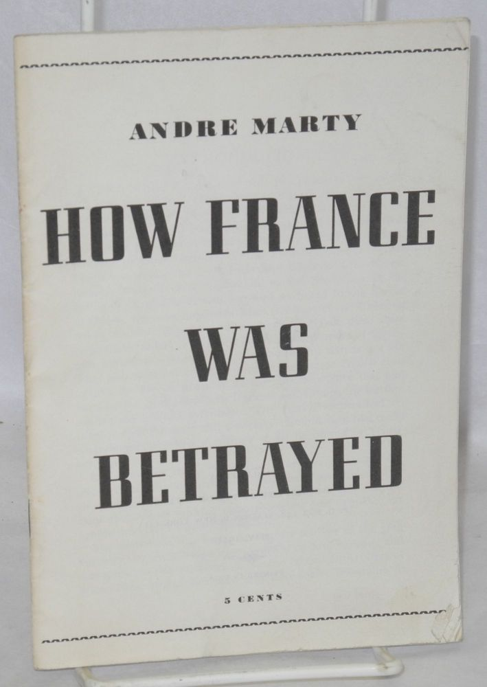 How France Was Betrayed. André Marty.