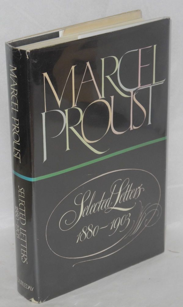 Selected letters 1880-1903. Marcel Proust, , Philip Kolb, Ralph Manheim, J. M. Cocking.