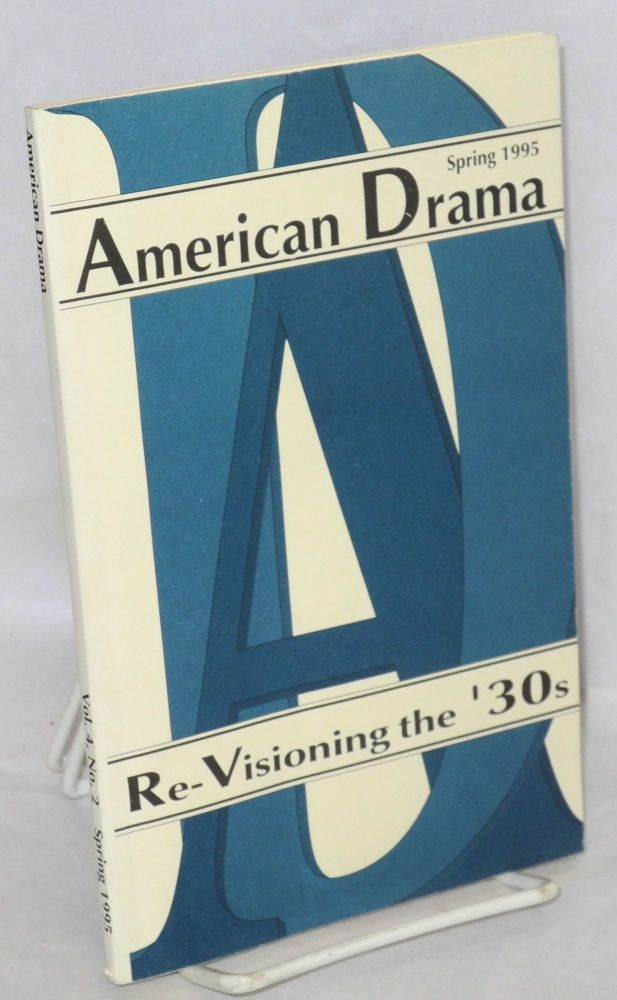 American drama: volume 4, no. 2, spring: Re-visioning the '30s. Norma Jenckes, , Barry Witham, Jennifer Jones, David K. Sauer, Marsha A. Noe, Gabriel Miller.