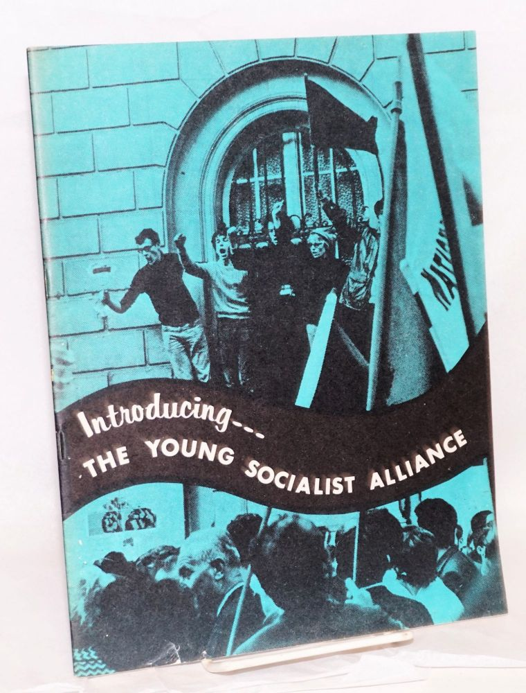 Introducing the Young Socialist Alliance. Young Socialist Alliance.