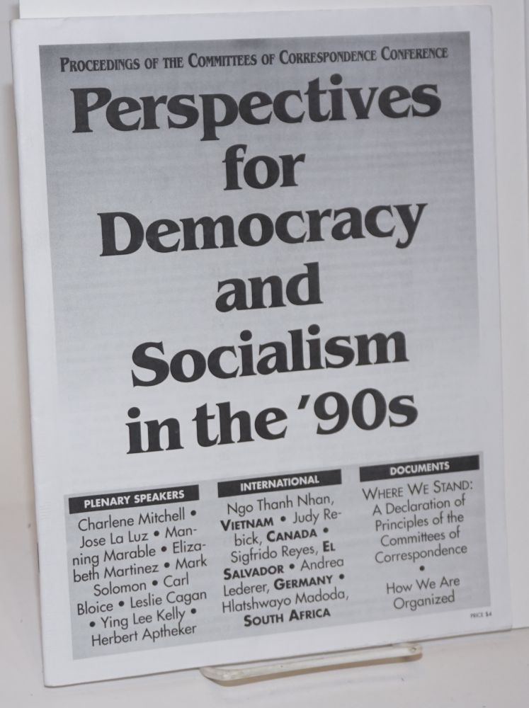 Proceedings of the Committees of Correspondence Conference: perspectives for democracy and socialism in the 90's. Committees of Correspondence.