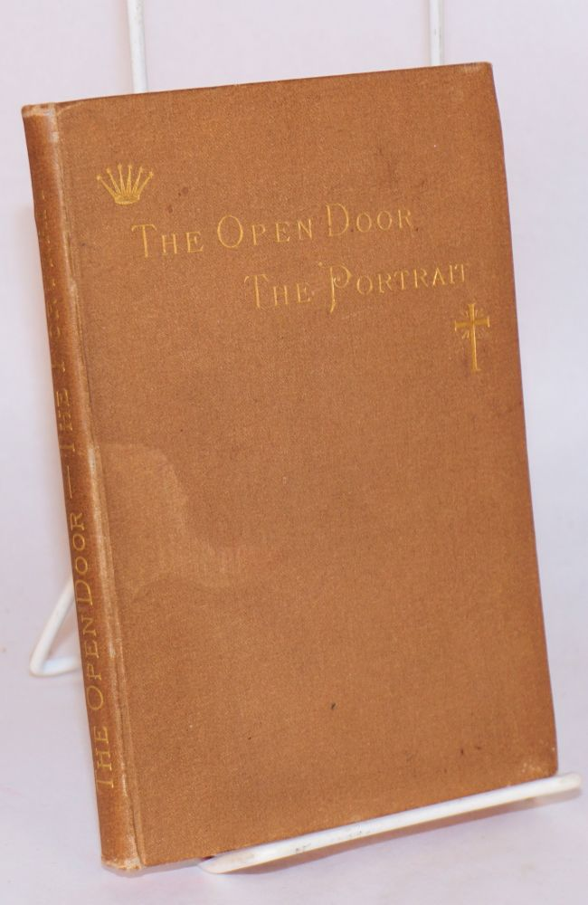 The open door. The portrait; two stories of the Seen and the Unseen. Oliphant Mrs, Margaret Oliphant Wilson.