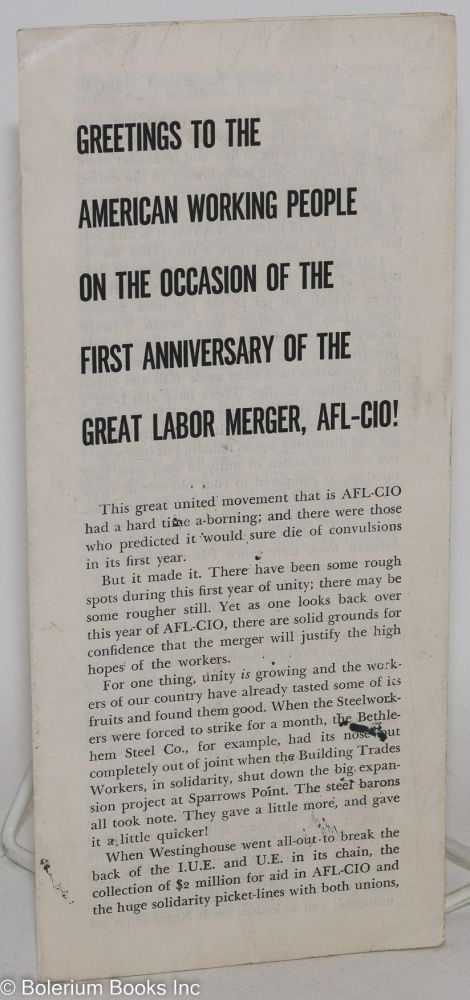 Greetings to the American working people on the occasion of the first anniversary of the great labor merger, AFL-CIO. Labor Committee Communist Party.