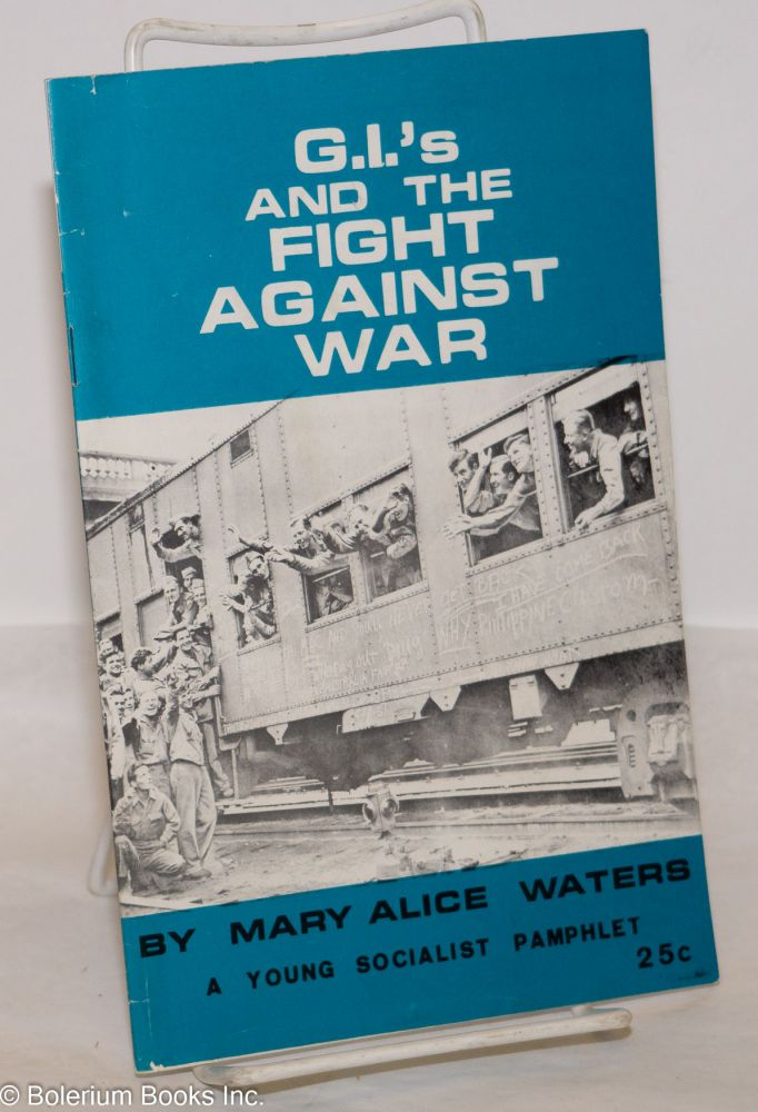 G.I.'s and the fight against war. Mary Alice Waters.