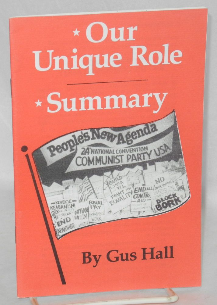 Our Unique Role. Summary. Gus Hall.