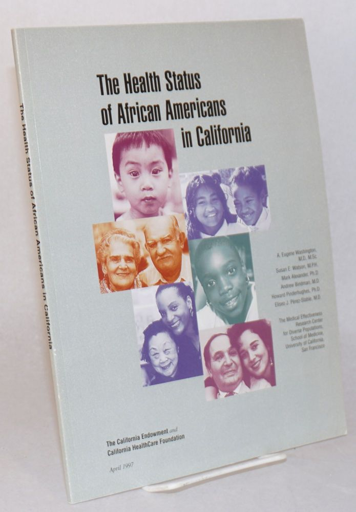 The health status of African Americans in California. A. Eugene Washington.