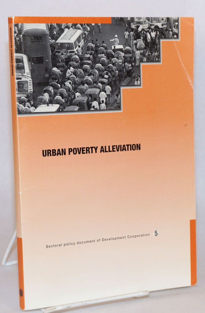 Urban Poverty Alleviation. Sectoral policy document of Development Corporation. Theo Kolstee.