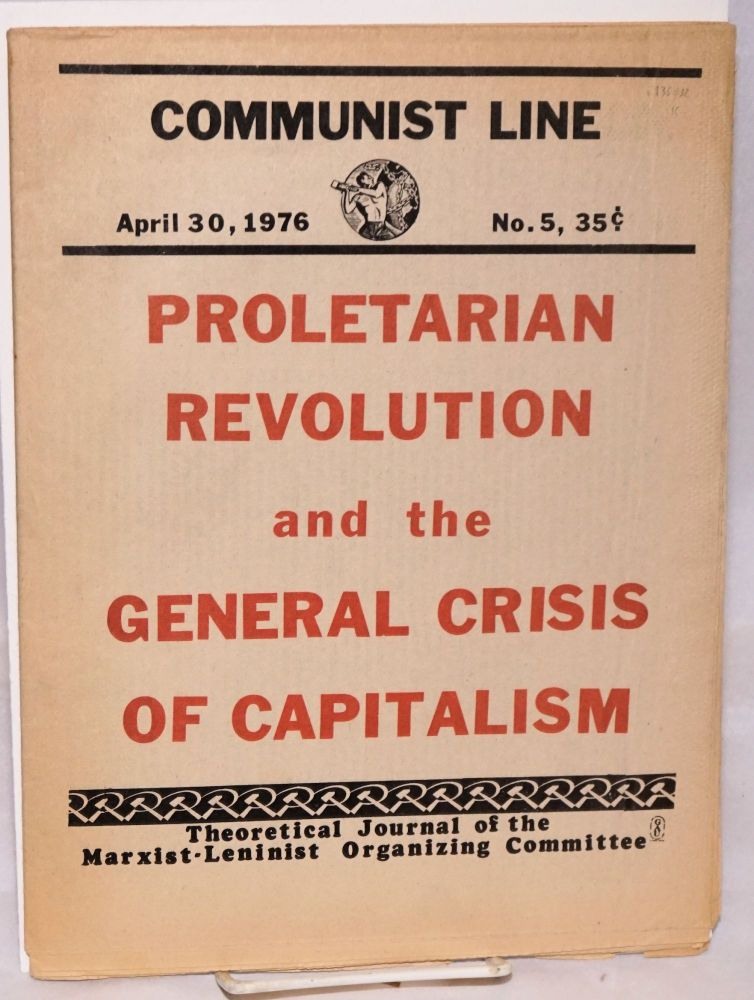 Communist line, theoretical journal of the Marxist-Leninist Organizing Committee. April 30, 1976, no. 5. Marxist-Leninist Organizing Committee.