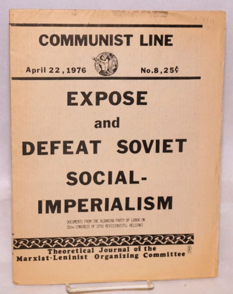 Communist line, theoretical journal of the Marxist-Leninist Organizing Committee. April 22, 1976, no. 8. Marxist-Leninist Organizing Committee.