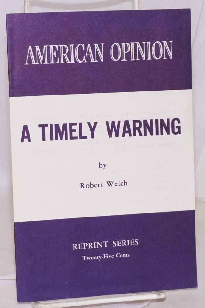A timely warning. Robert Welch.