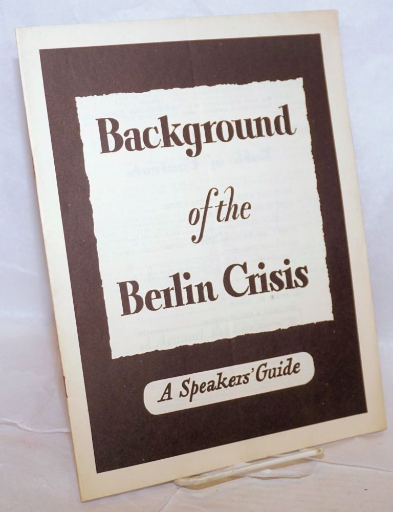 Background of the Berlin Crisis: A speakers' guide