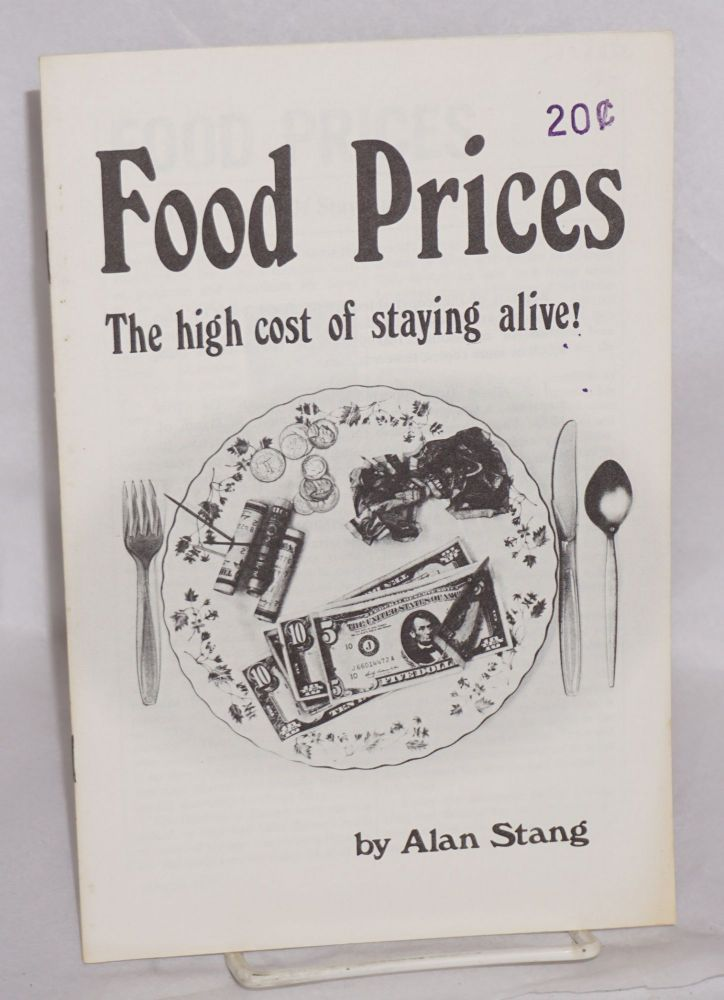 Food prices: the high cost of staying alive! Alan Stang.