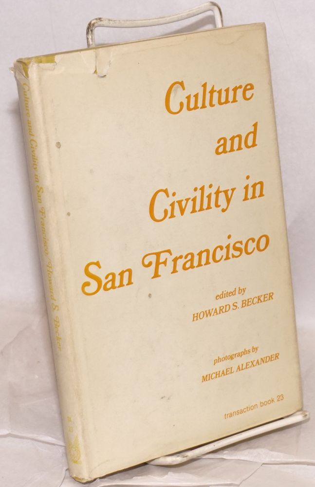 Culture and civility in San Francisco. Howard S. Becker, ed.