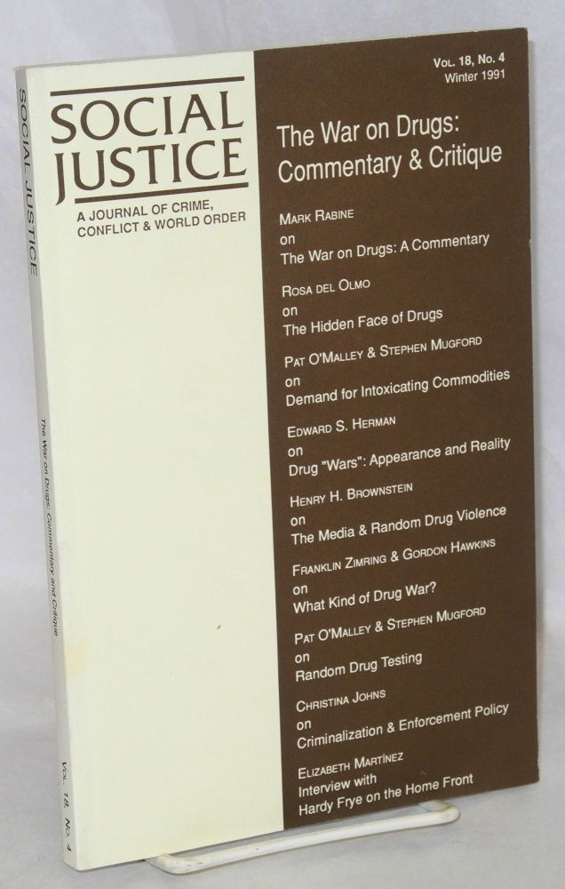 Social justice: a journal of crime, conflict and world order; Vol. 18, No. 4 (Issue 46, Winter 1991) The war on drugs: commentary and critique