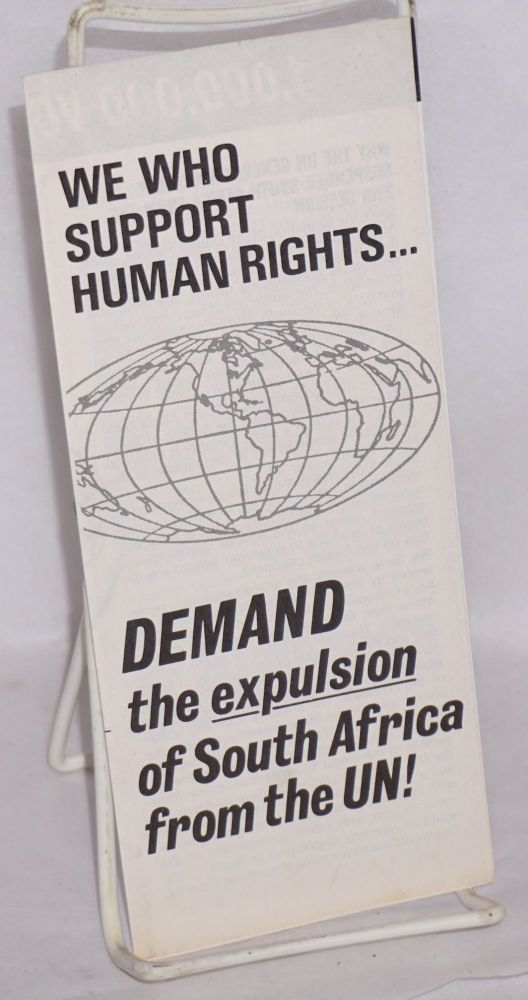 We who support human rights demand the expulsion of South Africa from the UN! Campaign for One Million Voices to Expel South Africa from the UN.