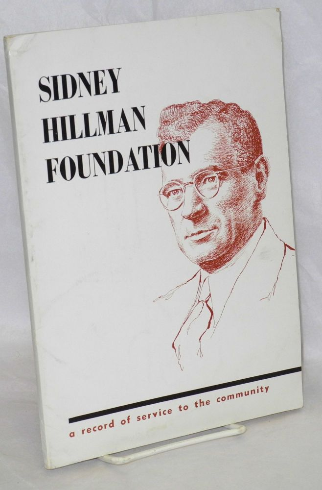 The Sidney Hillman Foundation: a record of service to the community