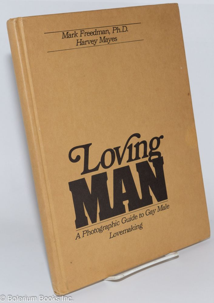 Loving man: a photographic guide to gay male lovemaking. Mark Freedman, Paul Isakson.