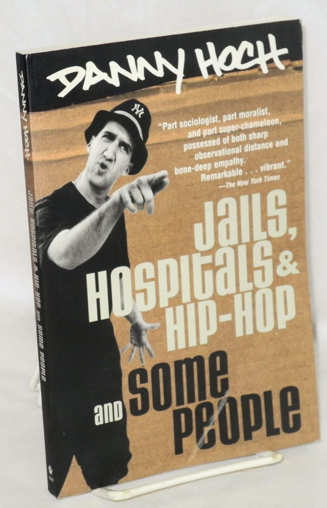 Jails, Hospitals, & Hip-hop and Some People. Danny Hoch.