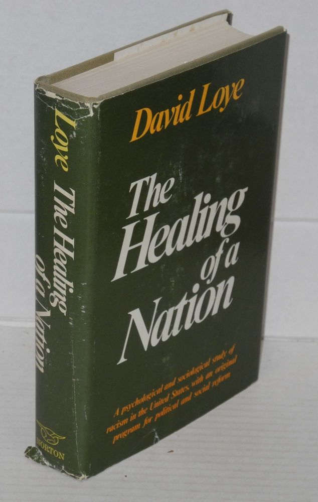 The healing of a nation. David Loye.