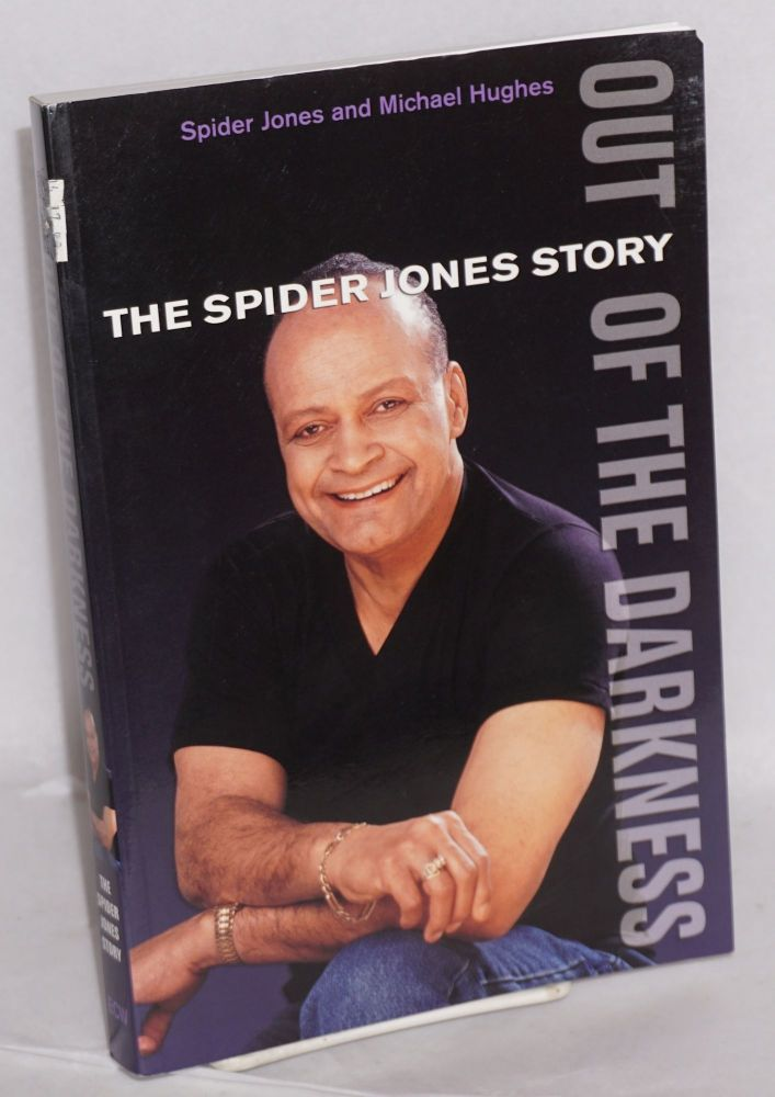 Out of the darkness; the Spider Jones story. Spider Jones, Michael Hughes.