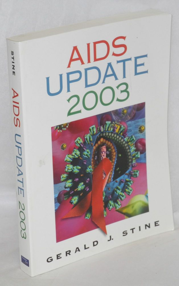 AIDS update 2003; an annual overview of Acquired Immune Deficiency Syndrome. Gerald J. Stine.