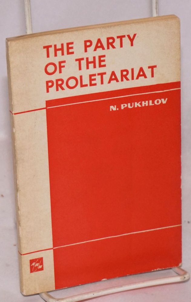 The Party of the Proletariat. N. Pukhlov.