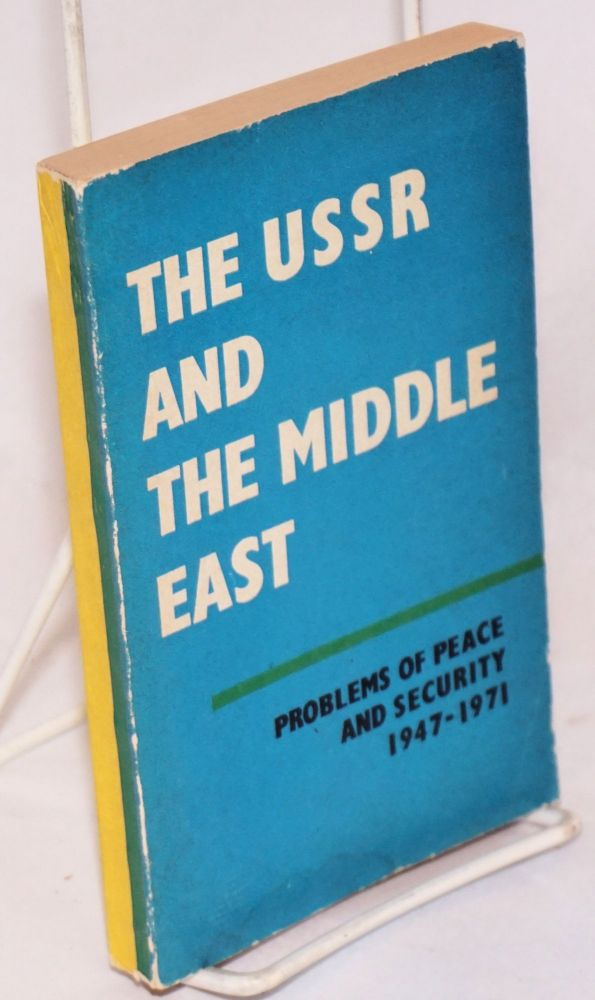 The USSR and the Middle East: problems of peace and security 1947-1971