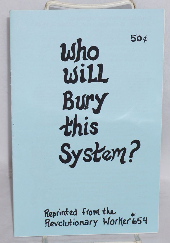Who will bury this system? Revolutionary Communist Party.
