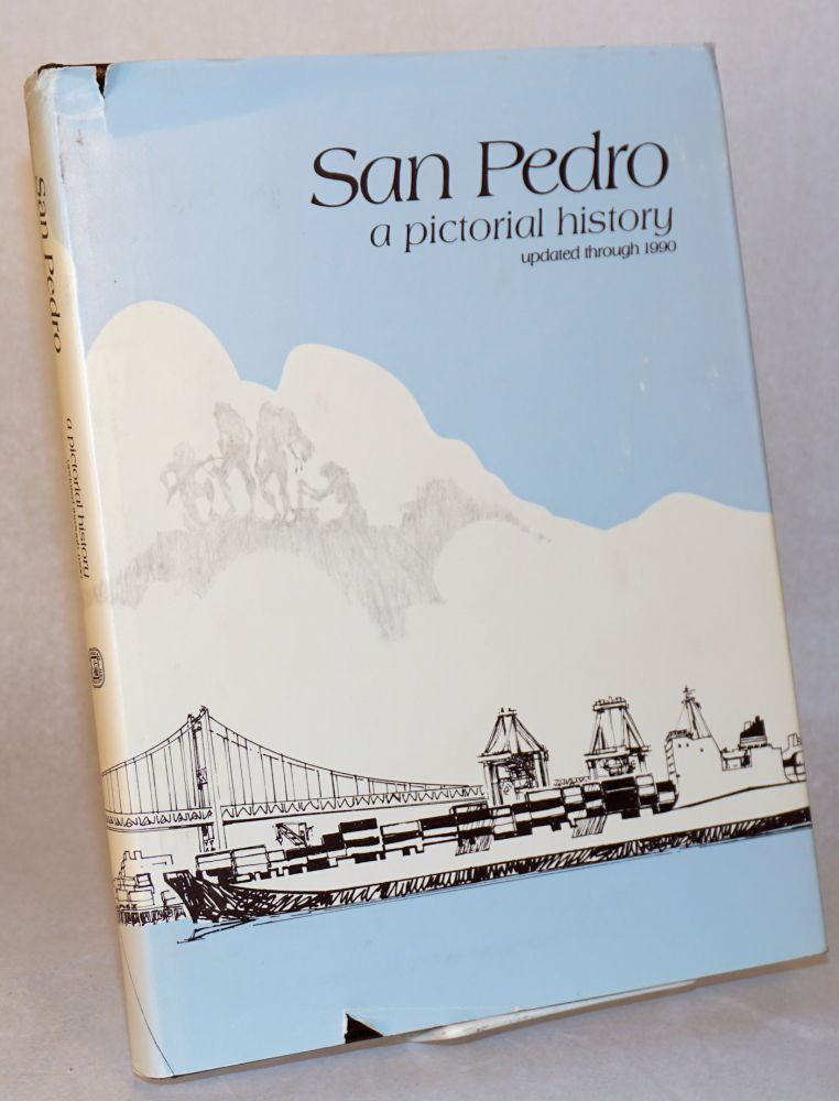 San Pedro, a pictorial history, updated through 1990. Henry P. Silka.
