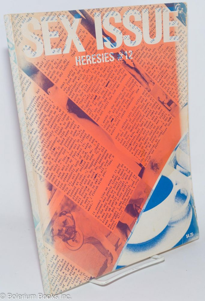 Heresies #12: a feminist publication on art and politics; vol. 3, no. 4: Sex Issue. Cherrie Moraga Heresies Collective, Joan Nestle, Barbara Kruger, Tee Corinne, Pat Califia.