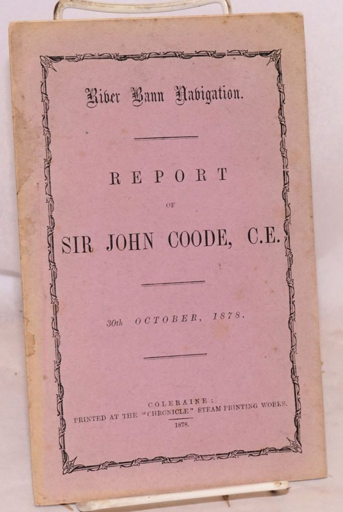 River Bann navigation: report of Sir John Coode. John Coode.