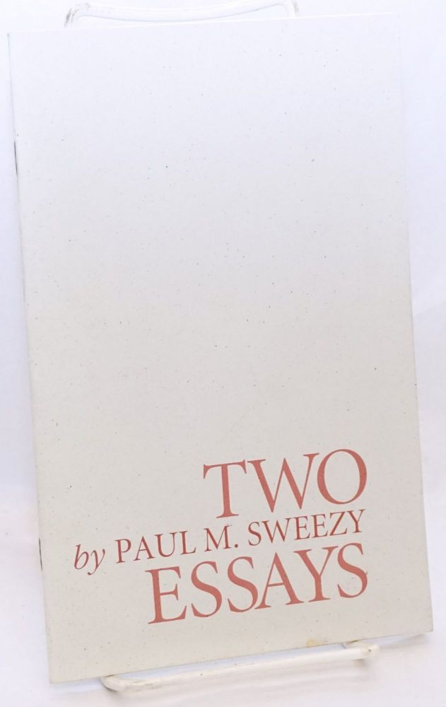 Two essays. Paul M. Sweezy.