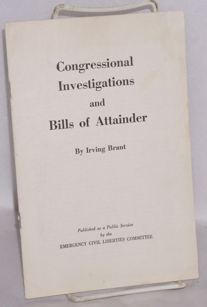 Congressional investigations and bills of attainder. Irving Brant.