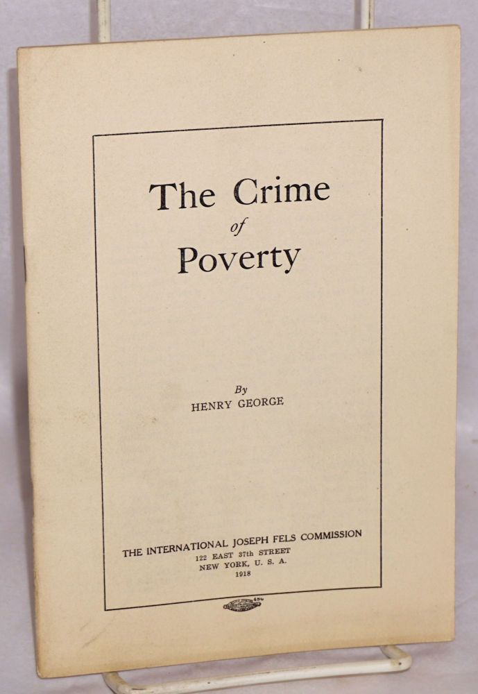 The crime of poverty. Henry George.