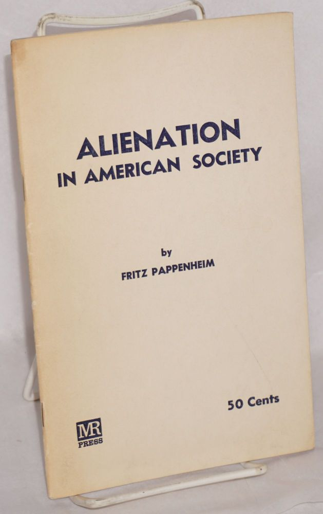 Alienation in American Society. Fritz Pappenheim.