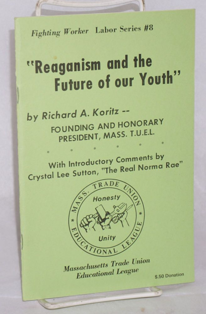 Reaganism and the future of our youth. Richard A. Koritz.