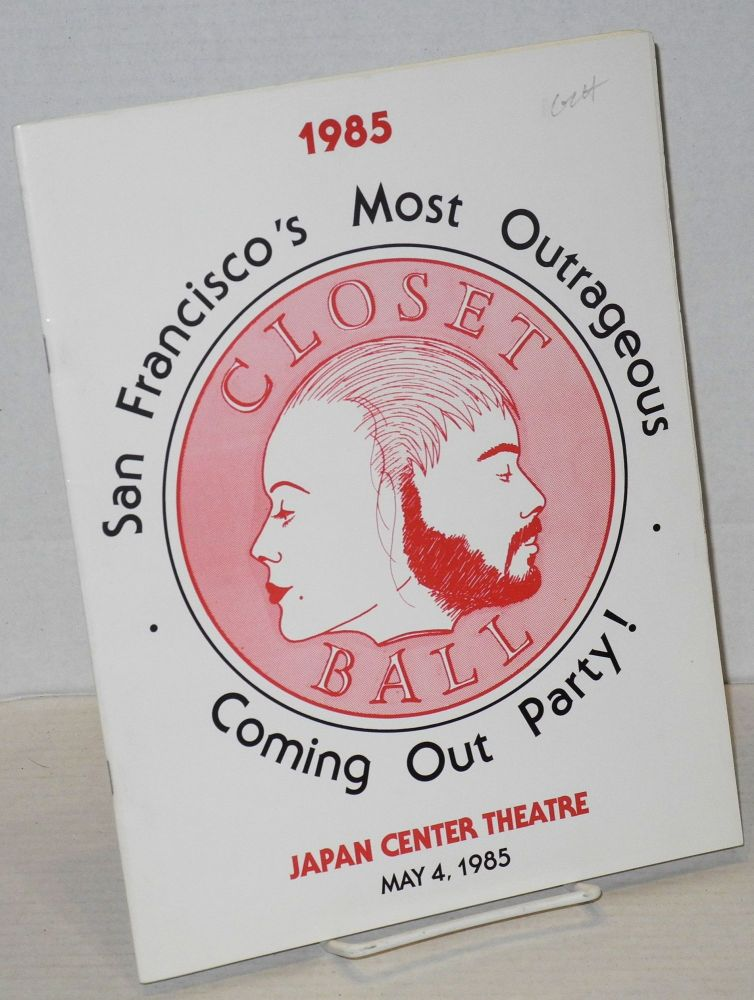 Closet Ball 1985; San Francisco's most outrageous coming out party! Japan Center Theatre, May 4, 1985