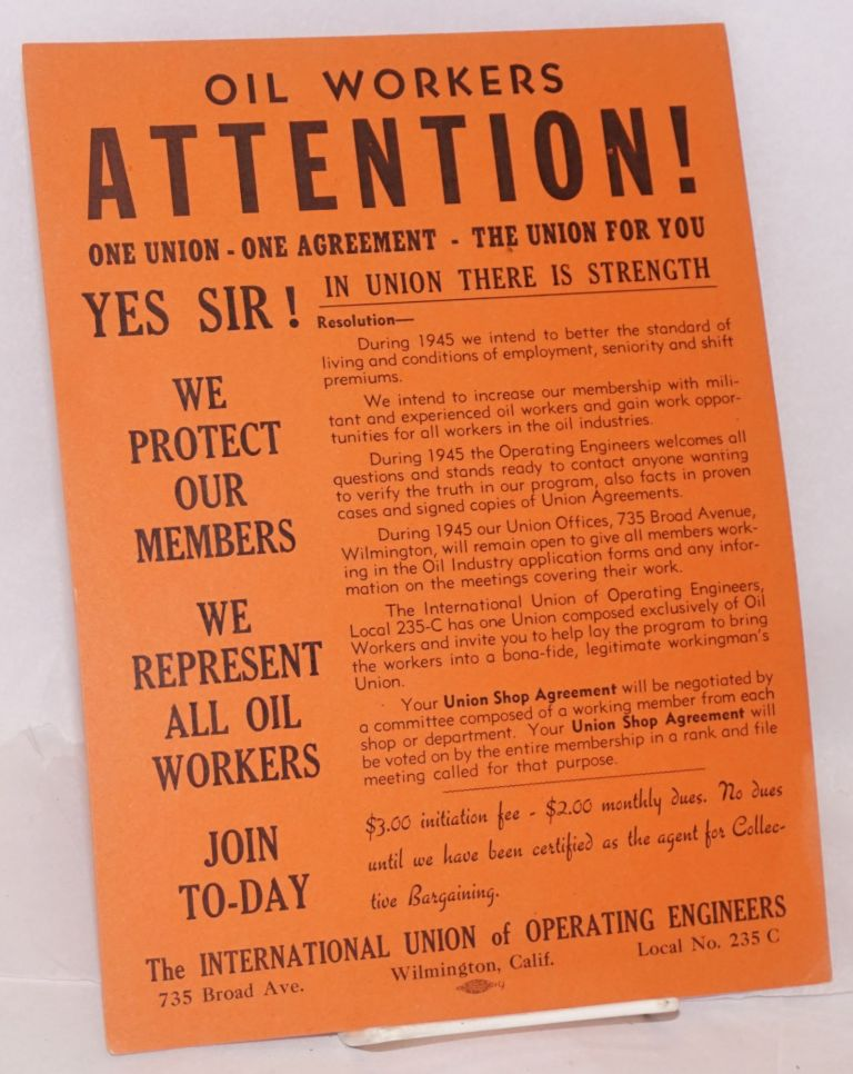 Oil workers: Attention! One union - one agreement - the union for you. International Union of Operating Engineers.