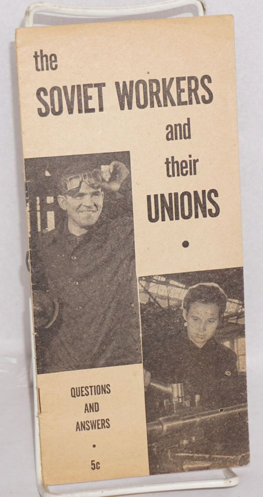 Soviet workers and their unions: questions and answers. National Council of American Soviet Friendship Research Department.