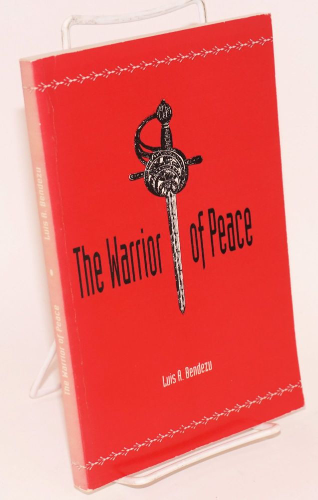 The Warrior of Peace [signed]. Luis A. Bendezu.