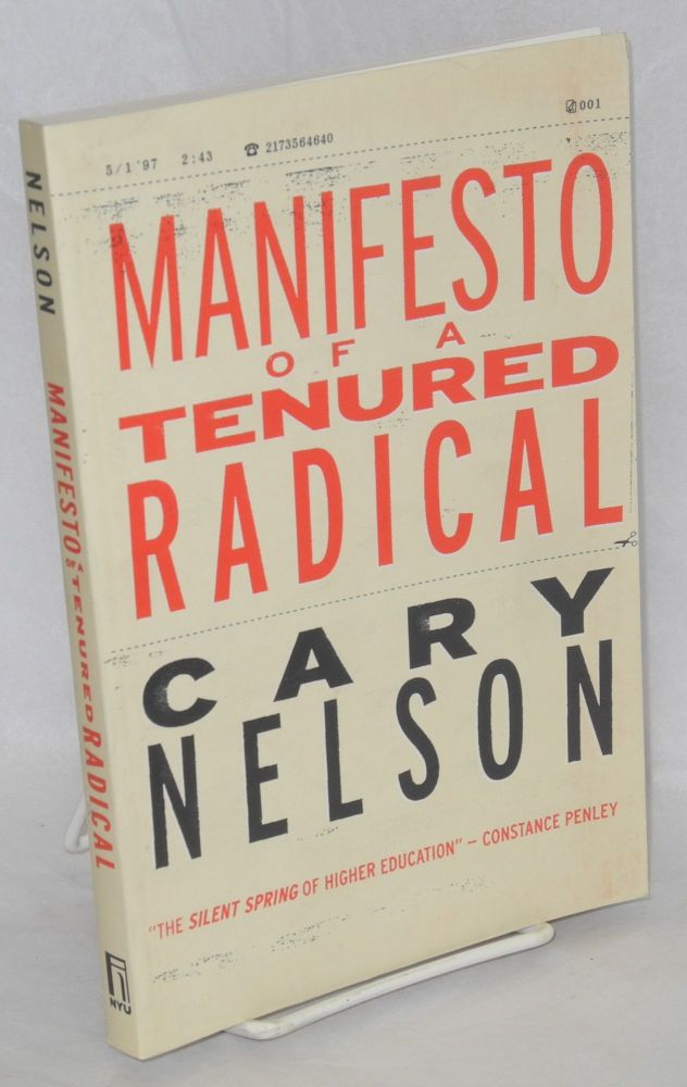 Manifesto of a tenured radical. Cary Nelson.