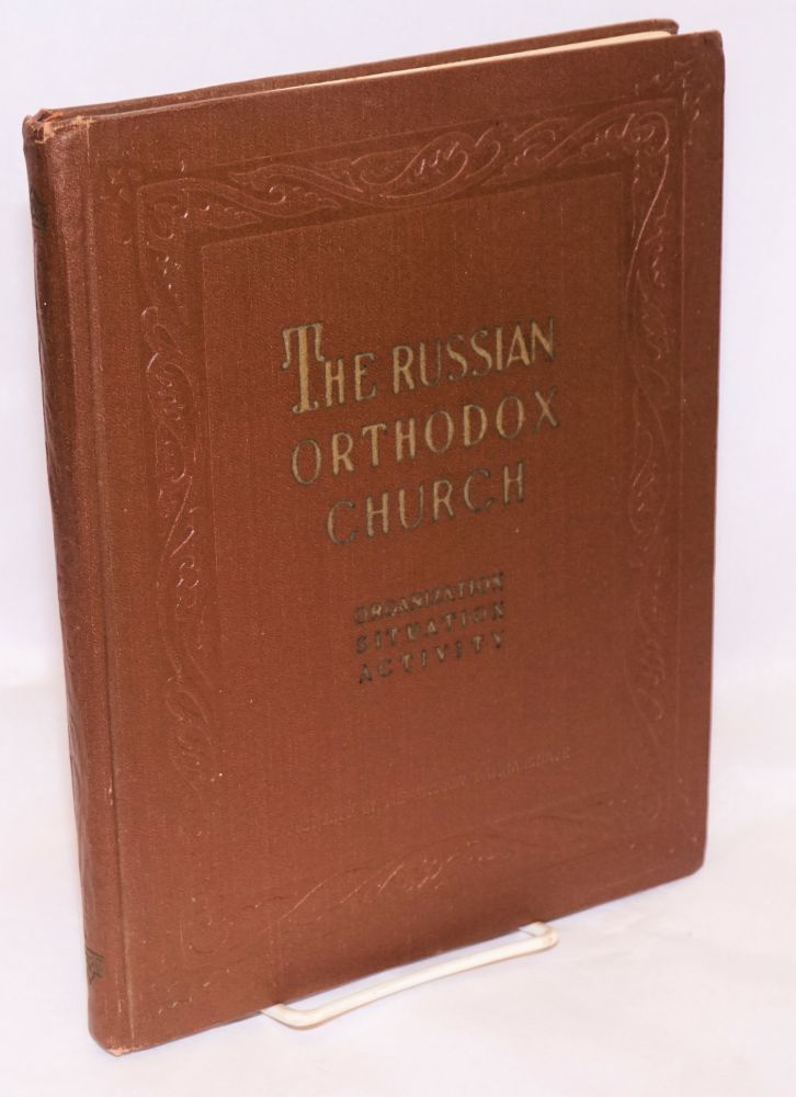 The Russian Orthodox Church: Organization, Situation, Activity