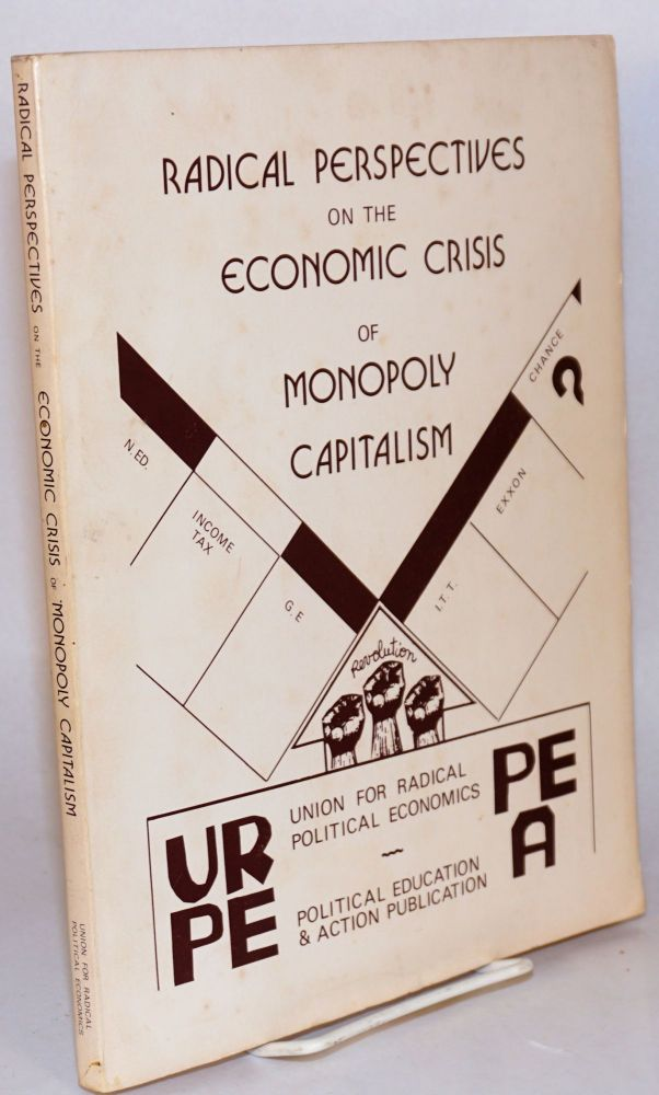 Radical perspectives on the economic crisis of monopoly capitalism, with suggestions for organizing teach-ins and teach-outs. Union for Radical Political Economics.