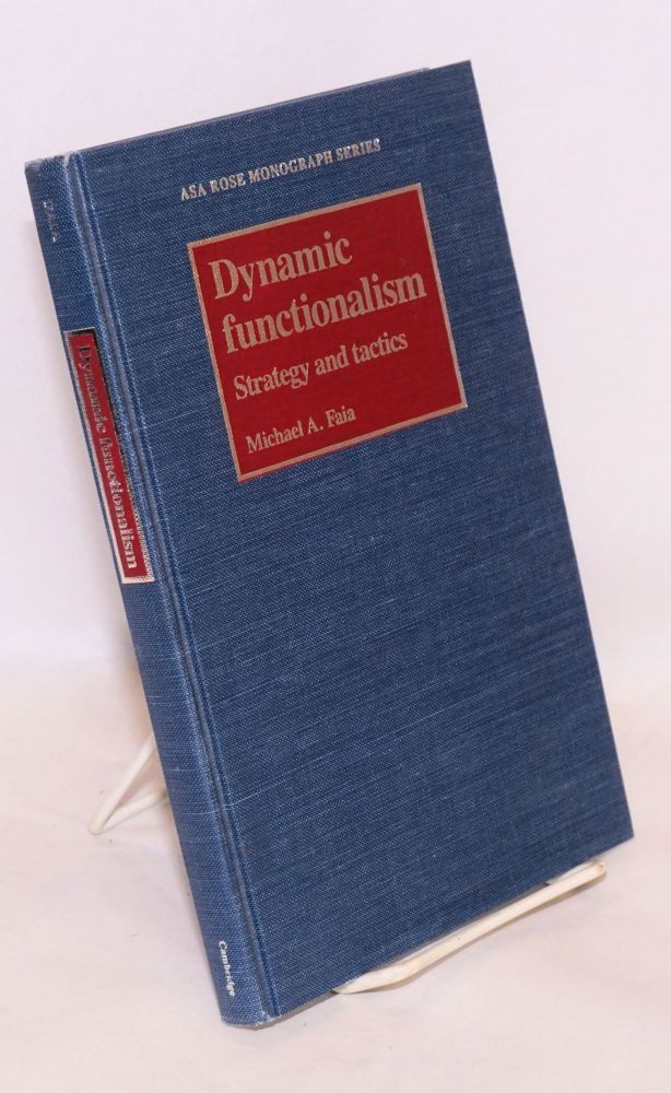Dynamic Functionalism: Strategy and Tactics. Michael A. Faia.