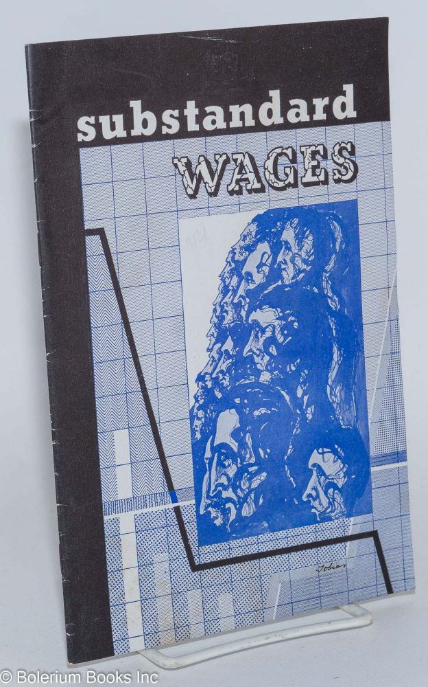 Substandard wages: an analysis of their extent and effect, and what must be done to establish a higher wage level. Abraham Joel Tobias.